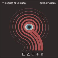 Skar Cymbals — Thoughts of Ionesco