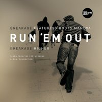Run 'Em Out / Higher — Breakage, Roots Manuva