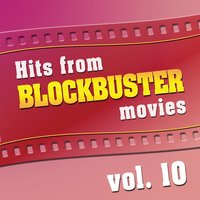 Hits From Blockbuster Movies Volume 10 — The Original Movies Orchestra