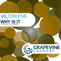 Why Is It — Milton Five