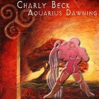 Aquarius Dawning — Charly Beck