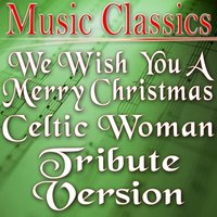 We Wish You a Merry Christmas — Music Classics