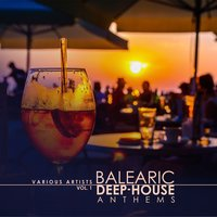 Balearic Deep-House Anthems, Vol. 1 — сборник