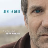 Life After Death - The Essential Jeff Finlin — Jeff Finlin