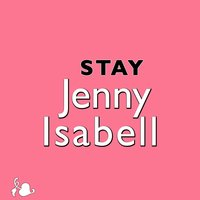 Stay — Jenny Isabell