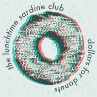 Dollars for Donuts — The Lunchtime Sardine Club
