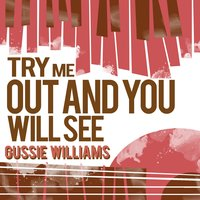Try Me out and You Will See — Gussie Williams