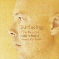 Surfacing — John Beasley, Robert Hurst, Vinnie Colaiuta