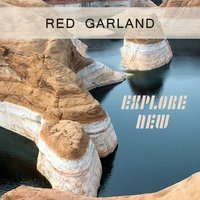 Explore New — Red Garland