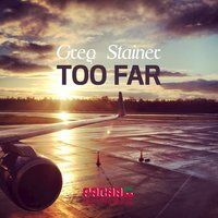 Too Far — Greg Stainer