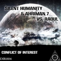 Conflict of Interest — Silent Humanity, Raoul, Ahriman 7, Silent Humanity, Ahriman 7, Raoul
