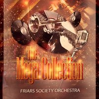 The Mega Collection — Friars Society Orchestra, New Orleans Rhythm Kings