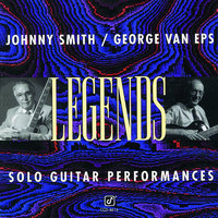 Legends: Solo Guitar Performances — Johnny Smith, George Van Eps, George Eps