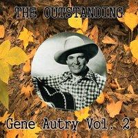 The Outstanding Gene Autry Vol. 2 — Gene Autry