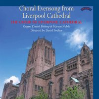 Choral Evensong from Liverpool Cathedral — The Choir of Liverpool Cathedral|David Poulter|Daniel Bishop