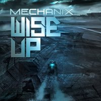 Wise Up — Mechanix