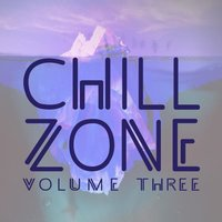 Chill Zone, Vol. 3 — сборник