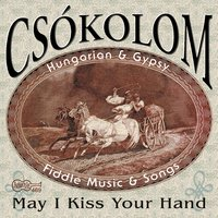 May I Kiss Your Hand — Csokolom