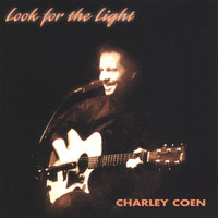 Look For The Light — Charley Coen