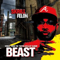 Beast — Skrill Felon