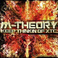 Keep Thinkin of XTC — M-Theory
