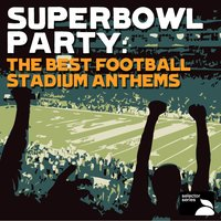 Superbowl Party: The Best Football Stadium Anthems — сборник