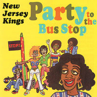 Party To The Bus Stop — New Jersey Kings