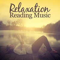 Relaxation Reading Music — Relaxation - Ambient, Reading Music, Music Harmony, Relaxation - Ambient, Reading Music, Reading and Study Music, Relaxation Reading Music, Music Harmony, Эрик Сати