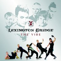 The Vibe — Lexington Bridge