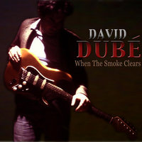 When the Smoke Clears — David Dube