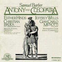 Samuel Barber: Antony and Cleopatra — Spoleto Festival Orchestra, Esther Hinds, Jeffrey Wells