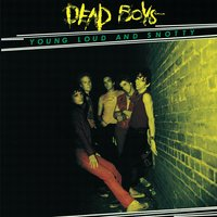 Young, Loud And Snotty — Dead Boys