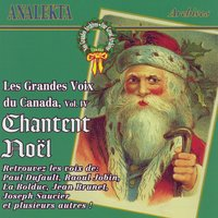 Great Voices Of Canada, Vol. 4: Sing Christmas (Les grandes Voix Du Canada, Vol. 4: Chantent Noël) — сборник
