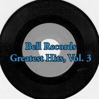 Bell Records Greatest Hits, Vol. 3 — сборник