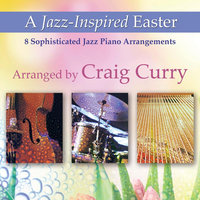 A Jazz-Inspired Easter — Craig Curry