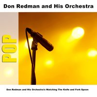 Don Redman and His Orchestra's Watching The Knife and Fork Spoon — Don Redman and His Orchestra