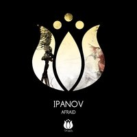 Afraid — Ipanov
