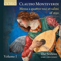 Monteverdi: Messa a quattro voci et salmi of 1650 Volume I — Клаудио Монтеверди, The Sixteen, Harry Christophers, Франческо Кавалли, The Sixteen / Harry Christophers
