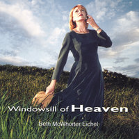 Windowsill of Heaven — Beth Eichel