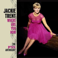 Where Are You Now: The Pye Anthology — Jackie Trent