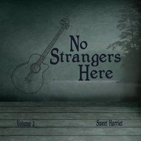 No Strangers Here, Vol. 2 — Sweet Harriet