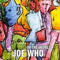 In The World — Joe Who