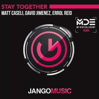 Stay Together — Matt Caseli, David Jimenez, Errol Reid