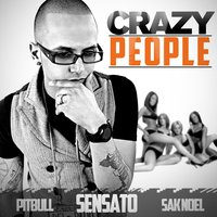 Crazy People — Pitbull, Sak Noel, Sensato
