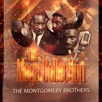 The Mega Collection — The Montgomery Brothers