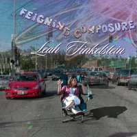 Feigning Composure — Leah Finkelstein