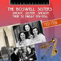 Shout, Sister, Shout — The Boswell Sisters