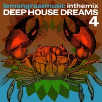 Lemongrassmusic in the Mix: Deep House Dreams 4 — сборник