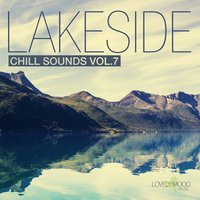Lakeside Chill Sounds, Vol. 7 — сборник