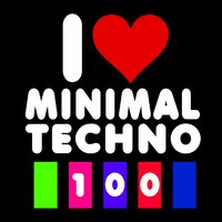 I Love Minimal Techno 100 — сборник
